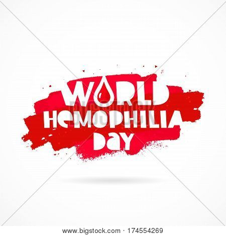 World Hemophilia Day. Lettering. Vector illustration on white background with a smear of red ink. Great holiday gift card. Health concept.