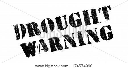 Drought Warning rubber stamp. Grunge design with dust scratches. Effects can be easily removed for a clean, crisp look. Color is easily changed.
