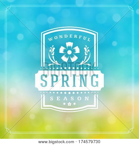 Spring Badge Vector Typographic Design Greeting Card. Spring Blurred lights Background and flowers. Eps 10.