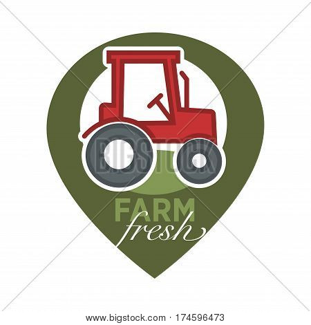 Farm fresh product logo template for farming agriculture market or store. Vector icon of farmer tractor or harvest combiner and navigation pin