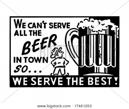 We Can't Serve All The Beer 2 - Retro Ad Art Banner