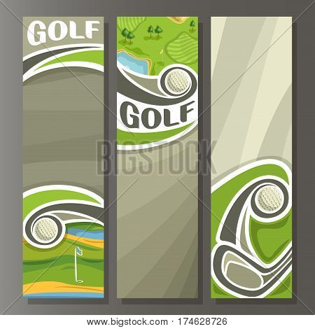 Vector set Vertical Banners for Golf Course: 3 template for title text on golf course theme, golf club shot ball, outdoor nature with lake, abstract vertical banner for advertising on grey background.