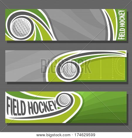 Vector horizontal Banners for Field Hockey: 3 cartoon covers for title text on field hockey theme, sport court with flying on trajectory ball, abstract header banner for advertising on gray background