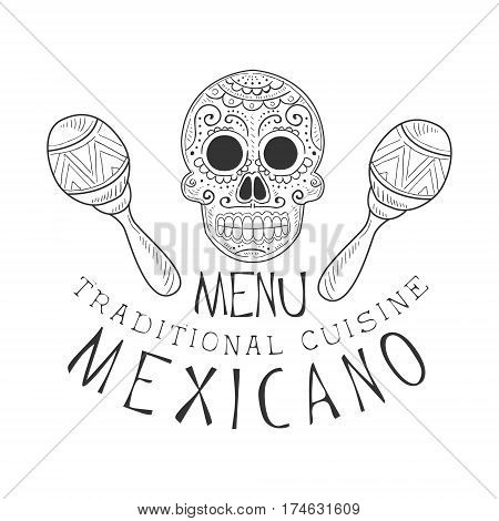 Restaurant Traditional Mexican Cuisine Food Menu Promo Sign In Sketch Style With Scull And Maracas , Design Label Black And White Template. Monochrome Hand Drawn Promotional Cafe Poster Print Vector Illustration.