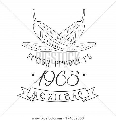 Restaurant Fresh Products Mexican Food Menu Promo Sign In Sketch Style With Chili Peppers, Design Label Black And White Template. Monochrome Hand Drawn Promotional Cafe Poster Print Vector Illustration.