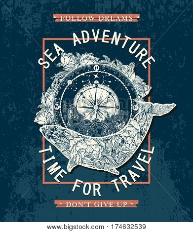 Sea adventures poster time to travel t-shirt design. Antique compass and floral whale poster art. Slogan follow dream don't give up