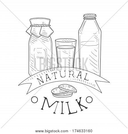 Natural Fresh Milk Product Promo Sign In Sketch Style With Bottles And Cookies , Design Label Black And White Template. Monochrome Hand Drawn Promotional Farm Product Poster Print Vector Illustration.