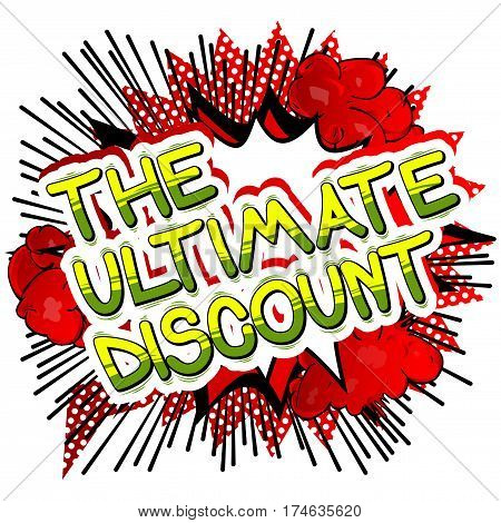 The Ultimate Discount - Comic book style word on abstract background.