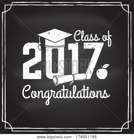 Vector Congratulations graduates Class of 2017 badge. Concept for shirt, print, seal, overlay or stamp, greeting, invitation card. Design with graduation cap and text Class of on the chalkboard.