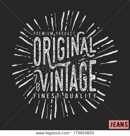 T-shirt print design. Original vintage stamp. Printing and badge applique label t-shirts jeans casual wear. Vector illustration.