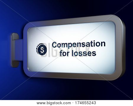 Banking concept: Compensation For losses and Dollar Coin on advertising billboard background, 3D rendering