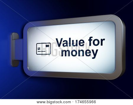 Currency concept: Value For Money and Credit Card on advertising billboard background, 3D rendering