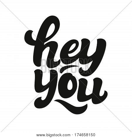 Hey You Hand Lettering Text