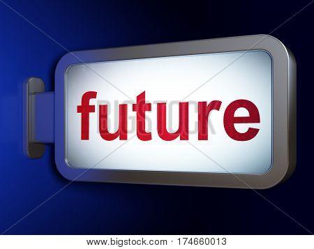 Timeline concept: Future on advertising billboard background, 3D rendering