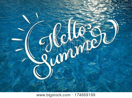 water texture with solar patches of light and text Hello Summer. Calligraphy lettering.