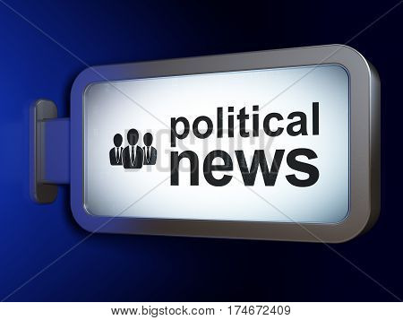 News concept: Political News and Business People on advertising billboard background, 3D rendering