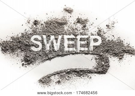 Word sweep written in accumulated pile of grey dirt filth dust ash soil as cleaning dusting sweeping clean filthy dirty hygiene concept background