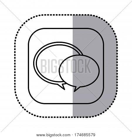 monochrome contour with square sticker of speech bubbles icon vector illustration
