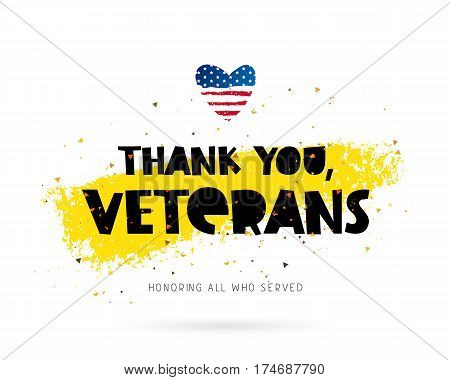 Thank you veterans. Honoring all who served. Lettering. Vector illustration on white background with gold color ink smear. Heart in the form of an American flag.