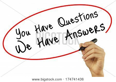 Man Hand Writing You Have Questions We Have Answers With Black Marker On Visual Screen. Isolated On