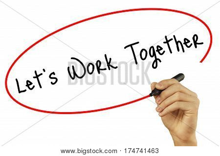 Man Hand Writing Lets Work Together With Black Marker On Visual Screen. Isolated On Background. Busi