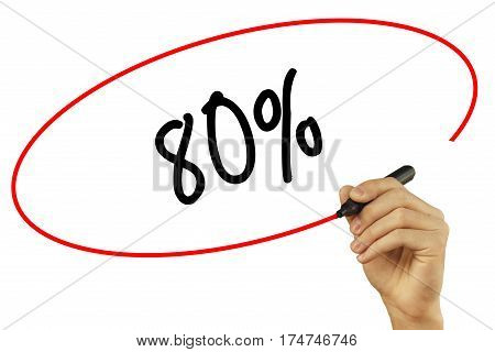 Man Hand Writing  80% With Black Marker On Visual Screen. Isolated On Background. Business, Technolo