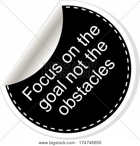 Focus On The Goal Not The Obstacles Quote, Comma, Note, Message, Blank, Template, Text, Bulleted, Ta