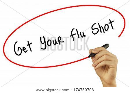 Man Hand Writing Get Your Flu Shot With Black Marker On Visual Screen. Isolated On White. Business,