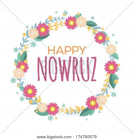 Happy Nowruz greeting card with flowers and leaves. Iranian Persian New Year. March equinox. Colorful floral wreath. Vector illustration for holiday celebration. Spring and vacation theme.