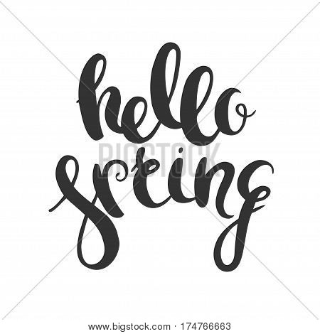 Hello spring. Hand drawn vector lettering isolated on white.