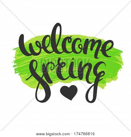 Welcome spring poster with hand drawn lettering and grunge paint smudge. Hello spring card.