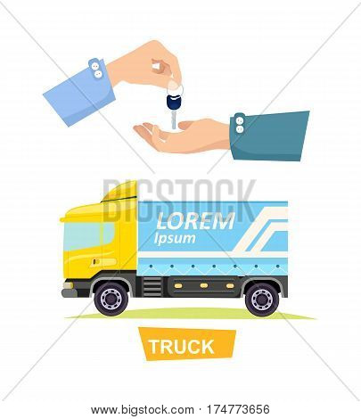 Truck isolated yellow-blue lorry and hand passing key vector illustration in flat style. Process of buying or renting truck. Giving key and vehicle on white. Sales and agreements in cartoon design