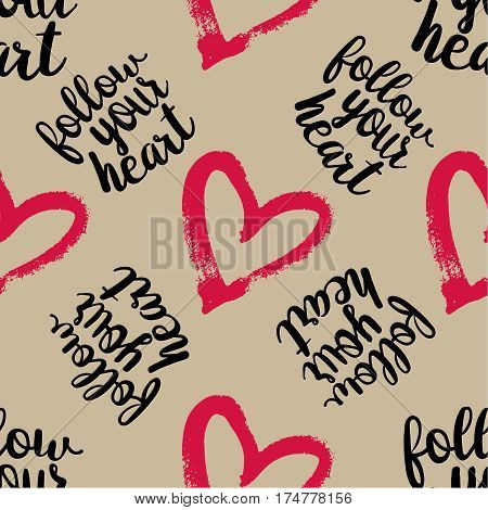 Seamless Pattern from Pink Hearts with lettering Follow your Heart on Grey Background. Hand drawn abstract pattern. May used for Paper Print, Fabric Print. Vector illustration