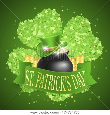 Saint Patricks Day Card with Green Hat and ribbon whith Gold lettering, Black Pot Full of Golden Coins on Green Clovered Background. Vector Illustration.