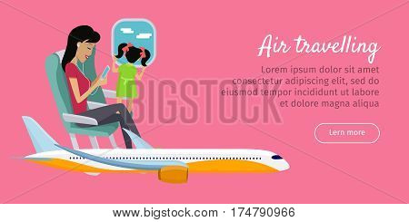 Air travelling conceptual banner. Young mother and her adorable daughter travels by plane. The fastest kind of transportation. Travelling by air concept. Vector design illustration in flat style