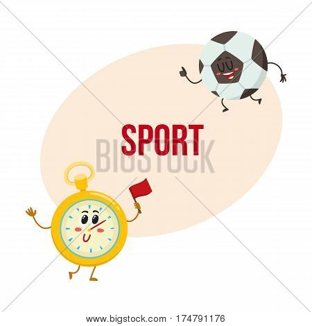 Funny stopwatch and football ball characters with smiling human faces, sport games, cartoon vector illustration with place for text. Smiling stopwatch and football, soccer ball characters