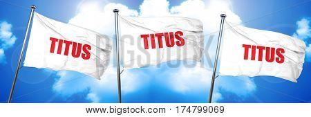 titus, 3D rendering, triple flags