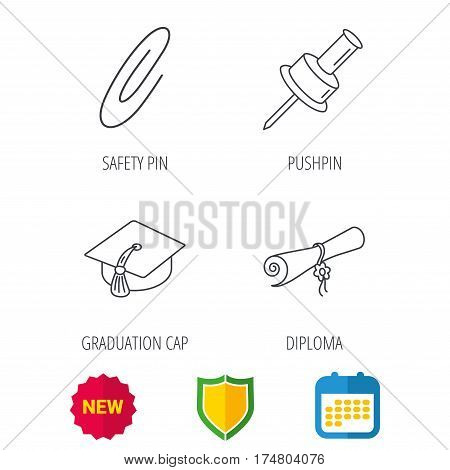 Graduation cap, pushpin and diploma icons. Safety pin linear sign. Shield protection, calendar and new tag web icons. Vector