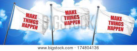 make things happen, 3D rendering, triple flags