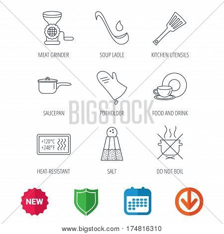 Soup ladle, potholder and kitchen utensils icons. Salt, not boil and saucepan linear signs. Meat grinder, water drop and coffee cup icons. New tag, shield and calendar web icons. Download arrow