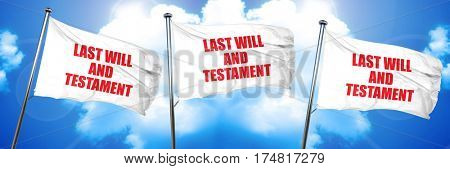 last will and testament, 3D rendering, triple flags