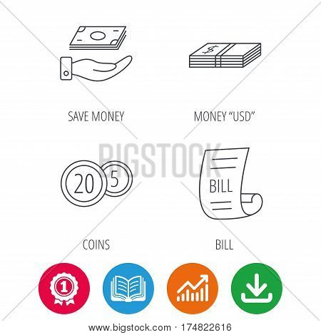 Save money, cash money and bill icons. Coins linear sign. Award medal, growth chart and opened book web icons. Download arrow. Vector