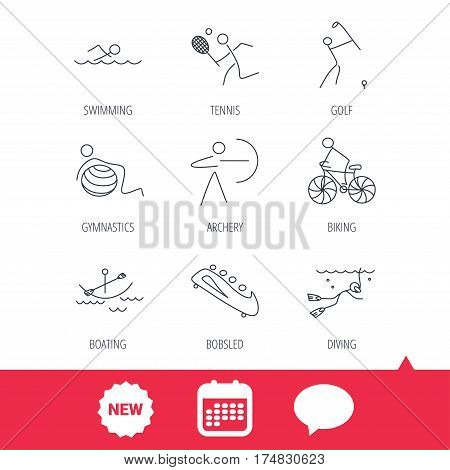 Swimming, tennis and golf icons. Biking, diving and gymnastics linear signs. Archery, boating and bobsleigh icons. New tag, speech bubble and calendar web icons. Vector