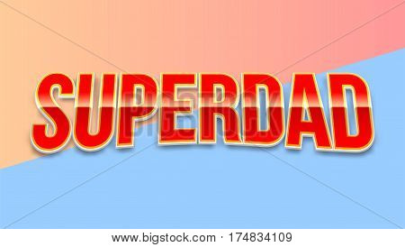 Super dad badge on colored background. Glossy inscription Super dad over the white star on the red background. Vector illustration. can use for farther day card.