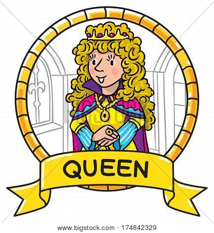 Childrens vector illustration or emblem of beautiful queen or princess in medieval dress, the crown and the mantle, with long blonde curly hair. Profession ABC series. Emblem