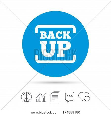 Backup date sign icon. Storage symbol with arrow. Copy files, chat speech bubble and chart web icons. Vector