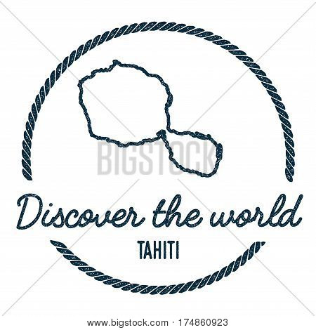 Tahiti Map Outline. Vintage Discover The World Rubber Stamp With Island Map. Hipster Style Nautical