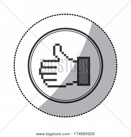 sticker grayscale contour of pixel thumb up inside on circular frame vector illustration
