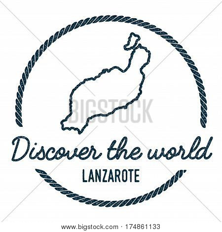 Lanzarote Map Outline. Vintage Discover The World Rubber Stamp With Island Map. Hipster Style Nautic