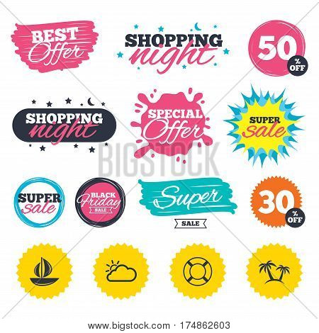Sale shopping banners. Special offer splash. Travel icons. Sail boat with lifebuoy symbols. Cloud with sun weather sign. Palm tree. Web badges and stickers. Best offer. Vector